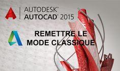 Autocad 2015 Tutoriel remettre l'espace de dessin classique