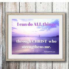 I can do all things through Christ who strengthens me.   INSTANT DOWNLOAD  All of my designs are high-resolution files that you can print in any size up to 20X22 (poster size). This design will be provided as a digital file. You can print it on your own printer at home, or at your local print shop, or through online printers such as Vistaprint. All the artwork in my shop is suitable for framing. After you purchase the file, you will be sent a link to download the file (emailed to you…