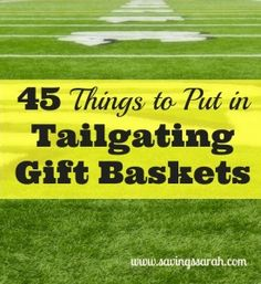 45 Things to Put in Tailgating Gift Baskets. Great for the Sports Fan. #giftbaskets #tailgating #gifts -Earning and Saving with Sarah Fuller