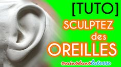 Comment faire des oreilles à vos sculptures [TUTO-VIDEO]