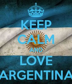 Keep calm and love Argentina . Argentina Soccer, Argentina Travel, Vintage Funny Quotes, Keep Calm And Love, My Love, Soccer Quotes, Countries Of The World, No One Loves Me, My Passion