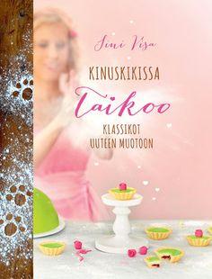 Kinuskikissa taikoo klassikot uuteen muotoon  Taikapölyä ilmassa! Kinuskikissan kolmannessa leivontakirjassa Kinuskikissa taikoo klassikot uuteen muotoon kotikeittiöiden ja konditorioiden ikivihreistä klassikoista on kehitelty uudenlaisia versioita.