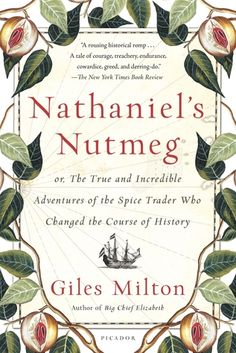 Nathaniel's Nutmeg is recommended for people interested in the history of the spice trade more than for those looking for biographies of single individuals.