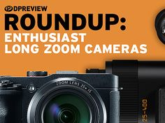 2017 Roundup: Enthusiast Long Zoom Cameras https://www.dpreview.com/reviews/2017-roundup-enthusiast-long-zoom-cameras?utm_campaign=crowdfire&utm_content=crowdfire&utm_medium=social&utm_source=pinterest
