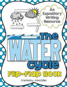 The Water Cycle Flip Flap Book - An Expository Writing Resource