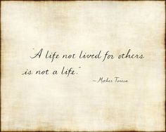 """Remember, """"A life not lived for others is not a life."""" Enjoy more from Mother Teresa http://pinterest.com/pin/24066179230238967  #ShareGoodness"""