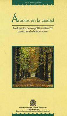 Arboles en la ciudad : fundamentos de una política ambiental basada en el arbolado público,por José Martínez Sarandeses, María Medina Muro, María Agustina Herrero Molina / Belén  L/Bc 630*2-MAR-arb  http://almena.uva.es/search~S1*spi?/dARBOL/darbol/1%2C159%2C588%2CB/frameset&FF=darboles&21%2C%2C60