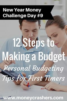 12 Steps for How to Make a Budget  Personal Budgeting Tips for First Timers http://www.moneycrashers.com//how-to-make-a-budget/