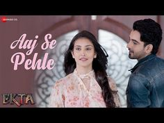 Aaj Se Pahle Lyrics from the movie Ekta has been composed by Daboo Malik and the lyrics has been penned by Devendra Kafir. Armaan Malik has sung the song. Happier Lyrics, Bollywood Movie Songs, New Hindi Songs, Rap Songs, Music Labels, Mp3 Song Download, Japanese Language, Tech News, Song Lyrics