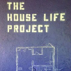 THE HOUSE LIFE PROJECT