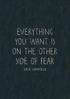 Everything you want is on the other side of fear | Inspirational Quotes