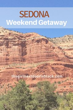 With it's backdrop of stunning red rocks, mysterious energy vortexes and gobs of outdoor activities like horseback riding and hiking, Sedona, Arizona is the perfect spot for a weekend getaway.   The Girl Next Door is Black