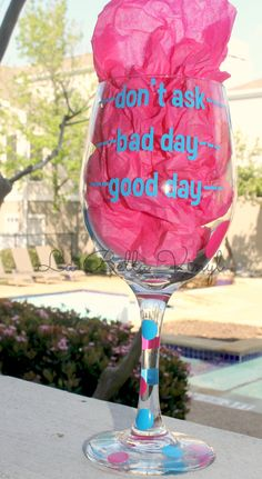 Good Day, Bad Day, Dont Ask Wine Glass-could totally make this- Wine Glass Crafts, Wine Craft, Wine Bottle Crafts, Diy Wine Glasses, Painted Wine Glasses, Craft Gifts, Diy Gifts, Vinyl Crafts, Homemade Gifts