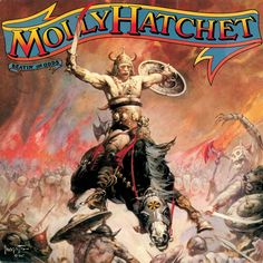 All of the Molly Hatchet album covers are awesome, thanks to Frank Frazetta's artwork.