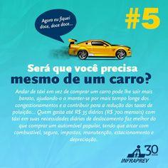 As vezes é melhor andar com dinheiro no bolso do que de carro.Confira os nossos serviços: http://www.iinterativa.com.br/