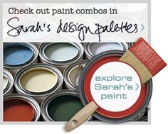 Sarah Richardson Design paint colors. Totally drooling over these; this woman's taste is impeccable!