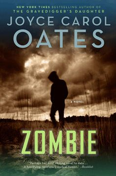 """Zombie"" by Joyce Carol Oates -- ""Zombie"" views the world through the eyes of Quentin P., newly paroled sex offender, as he chillingly evolves from rapist to mass murderer."