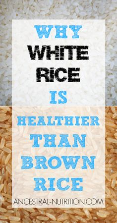 Why White Rice Is Healthier Than Brown Rice
