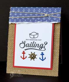 I want to go sailing!  Me, me!!  #cardmaking #rubberstamping  #clearstamps #handmadecards #theprojectbin #papercrafting #anchorsaway #cre8time #sailingseason #sailing