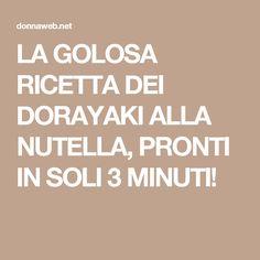 LA GOLOSA RICETTA DEI DORAYAKI ALLA NUTELLA, PRONTI IN SOLI 3 MINUTI!