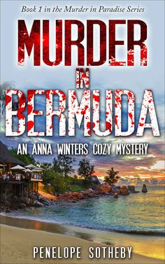 Murder in Bermuda: An Anna Winters Cozy Mystery (Murder in Paradise Book 1) - Kindle edition by Penelope Sotheby. Mystery, Thriller & Suspense Kindle eBooks @ Amazon.com.