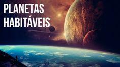 UNIVERSO: 10 PLANETAS HABITÁVEIS | Ei Nerd