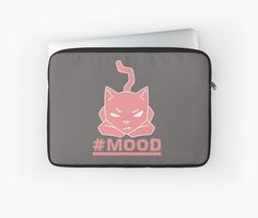 #MOOD cat laptop sleeve by NamiBear on RedBubble. On the occasion when you are just like eff it! This is a drawing of a cranky kitty. • Also buy this artwork on laptop covers, apparel, kids clothes, and more.