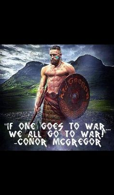 """""""If One Goes to Wa ..., We All Go to War"""" - Connor McGregor, Irish #MMA fighter and future #UFC champ : Shop at CageCult for original MMA inspired fashion for powerful #MixedMartialArts fighters and savage UFC fight fans: http://cagecult.com/mma"""
