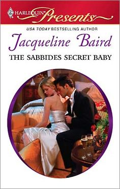 """Read """"The Sabbides Secret Baby A Secret Baby Romance"""" by Jacqueline Baird available from Rakuten Kobo. Naive Phoebe Brown fell for Mediterranean magnate Jed Sabbides after he wined, dined and bedded her with a fervor that m. Lynne Graham, Women Romance, Female Heroines, Word F, Great Love Stories, Romance Authors, Hopeless Romantic, Naive, Book Club Books"""