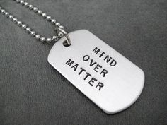 MIND OVER MATTER Dog Tag / Bag Tag / Key Chain  by TheRunHome