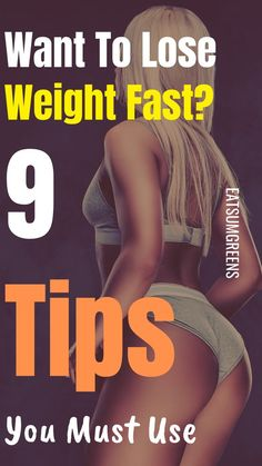 Use these 9-tips to lose weight fast in 1-month
