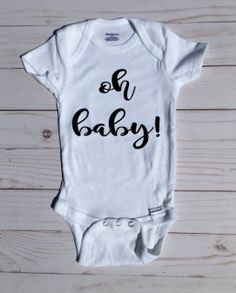 825e1da44 Oh baby! bodysuit / baby girl clothes / baby boy clothes / baby shower /  new mom / gift / baby announcement / baby reveal