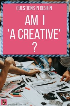 Have you ever wondered whether you're 'a creative'? Are creatives defined by their talent? Their careers? Their accomplishments? It can be a pretty intimidating way to describe a person... I've been pondering what it means to call yourself a creative. Join the discussion!