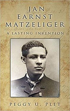 Surinaamse uitvinder Jan Matzeliger - Writer Peggy Plet has published the first ever biography on African American inventor Jan Earnst Matzeliger, the man who invented the automated shoe lasting machine. African American Inventors, African American History, Percy Jackson Party, Bubble Art, The Inventors, Book Challenge, A Decade, History Facts, Black People