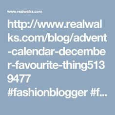 http://www.realwalks.com/blog/advent-calendar-december-favourite-thing5139477 #fashionblogger #fashionblog #blogpost #fbloggers #bbbloggers #christmas #christmas2016 #gifts2016 #giftguild #holidayshopping #christmasgifts