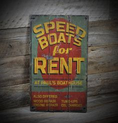 Custom Speed Boats For Rent Lake House Sign - Rustic Hand Made Vintage Wooden Sign Decorations Speed Boats, Painted Signs, Wooden Signs, Boat Illustration, Lake House Signs, Sailboat Painting, How To Make Signs, Lake Art, Old Room