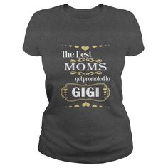 The Best MOMS get Promoted to GIGI Premium T-shirt  #gift #ideas #Popular #Everything #Videos #Shop #Animals #pets #Architecture #Art #Cars #motorcycles #Celebrities #DIY #crafts #Design #Education #Entertainment #Food #drink #Gardening #Geek #Hair #beauty #Health #fitness #History #Holidays #events #Home decor #Humor #Illustrations #posters #Kids #parenting #Men #Outdoors #Photography #Products #Quotes #Science #nature #Sports #Tattoos #Technology #Travel #Weddings #Women