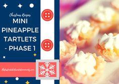 Mini Pineapple Tartlets - Phase 1