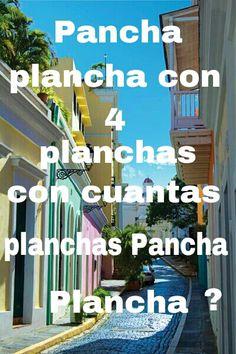 Pancha plancha con 4 planchas, con cuantas planchas pancha plancha. Puerto rico. Boricua