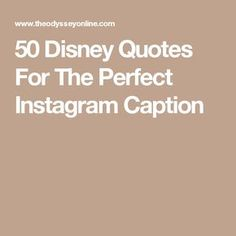 50 Disney Quotes For The Perfect Instagram Caption