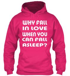 Why Fall In Love   Lazy Days Heliconia Sweatshirt Front