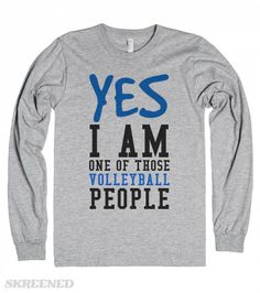Yes I am one of those Volleyball people tank top tee t shirt Printed on American Apparel Unisex Long Sleeve Tee
