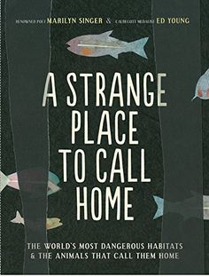 A Strange Place to Call Home: The World's Most Dangerous Habitats & the Animals That Call Them Home by Marilyn Singer http://www.amazon.com/dp/1452141258/ref=cm_sw_r_pi_dp_nradwb04RG46C