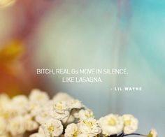 A favorite quote from Lil Wayne