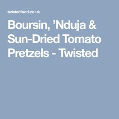 Boursin, 'Nduja & Sun-Dried Tomato Pretzels - Twisted Red Pesto, Twisted Recipes, Appetizer Dips, Dried Tomatoes, Sun Dried, Pretzels, Tray Bakes, Food Print