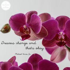 Dreams change.