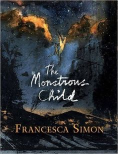 https://staceykym.wordpress.com/2016/06/26/review-the-monstrous-child-by-francesca-simon/