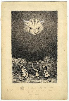 """Would you tell me, please, which way I ought to go from here?"" ""That depends a good deal on where you want to get to.""  ""I don't much care where –""  ""Then it doesn't matter which way you go.""  ― Lewis Carroll, Alice in Wonderland  Cheshire Cat  llustrator: Mervyn Peake"