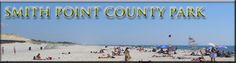 Smith Point County Park is a great beach that is right along Fire Island's seashore.