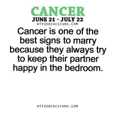 Cancer Zodiac Sign is one of the best signs to marry because they always try to keep their partner happy in the bedroom.